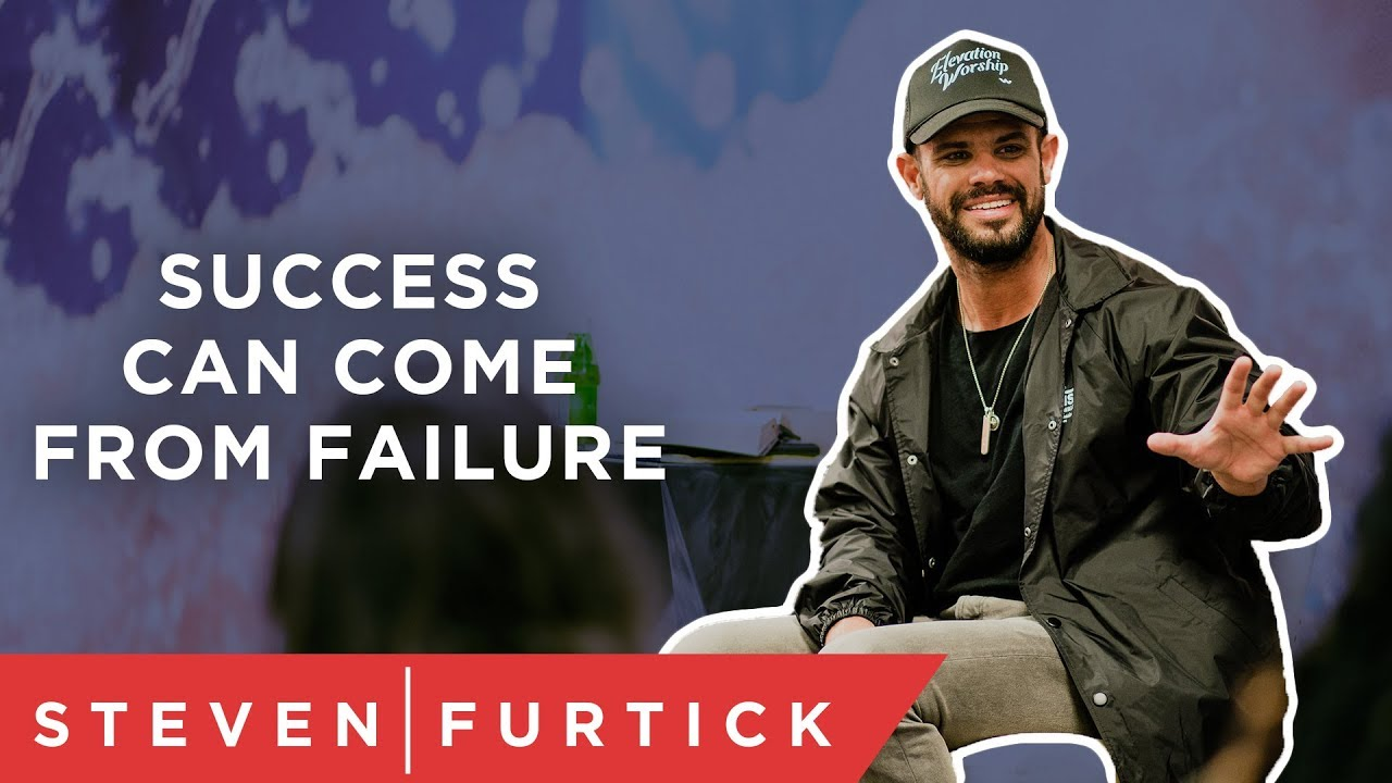 Success Can Come From Failure | Pastor Steven Furtick