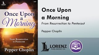 Once Upon A Morning SATB Pepper Choplin