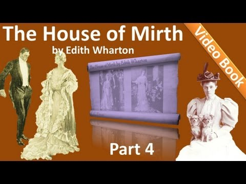 Part 4 - The House of Mirth Audiobook by Edith Wharton (Book