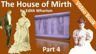 Part 4 - The House of Mirth Audiobook by Edith Wharton (Book 2 - Chs 01-05)(, 2011-10-10T17:22:17.000Z)