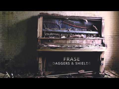 FRASE • Daggers & Shields