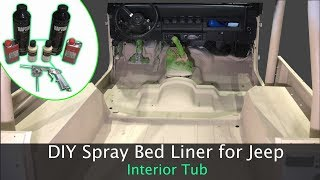 DIY Spray Bed Liner for Jeep Interior Tub // Raptor Liner