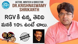 Actor, Director, Writer Dr Krishnaswamy Shrikanth Exclusive Interview | Dil Se With Anjali #180