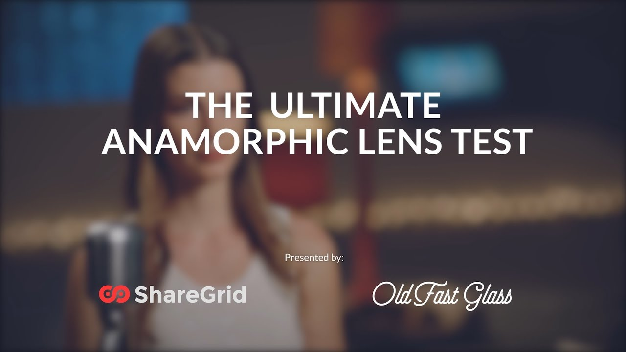 ShareGrid publishes the 'Ultimate Anamorphic Lens Test