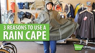 3 Reasons to Use a Rain Cape for Bicycling - Clever Cycles