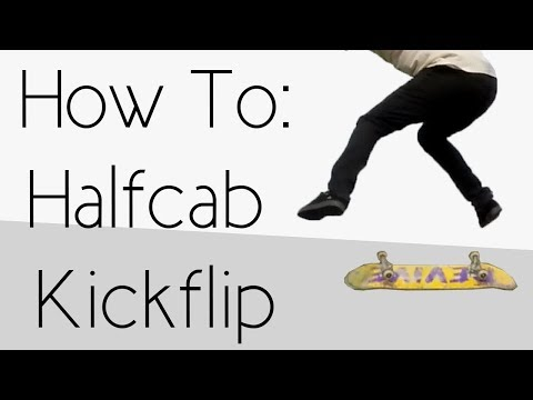 How To: Halfcab Kickflip