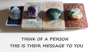 Pick a card - THINK OF A PERSON, THIS IS THEIR MESSAGE TO YOU - Timeless reading