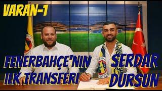 Fenerbahçe'nin ilk transferi Serdar Dursun  hayırlı olsun