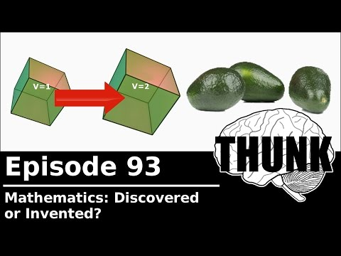 THUNK - 93. Math: Discovered or Invented?