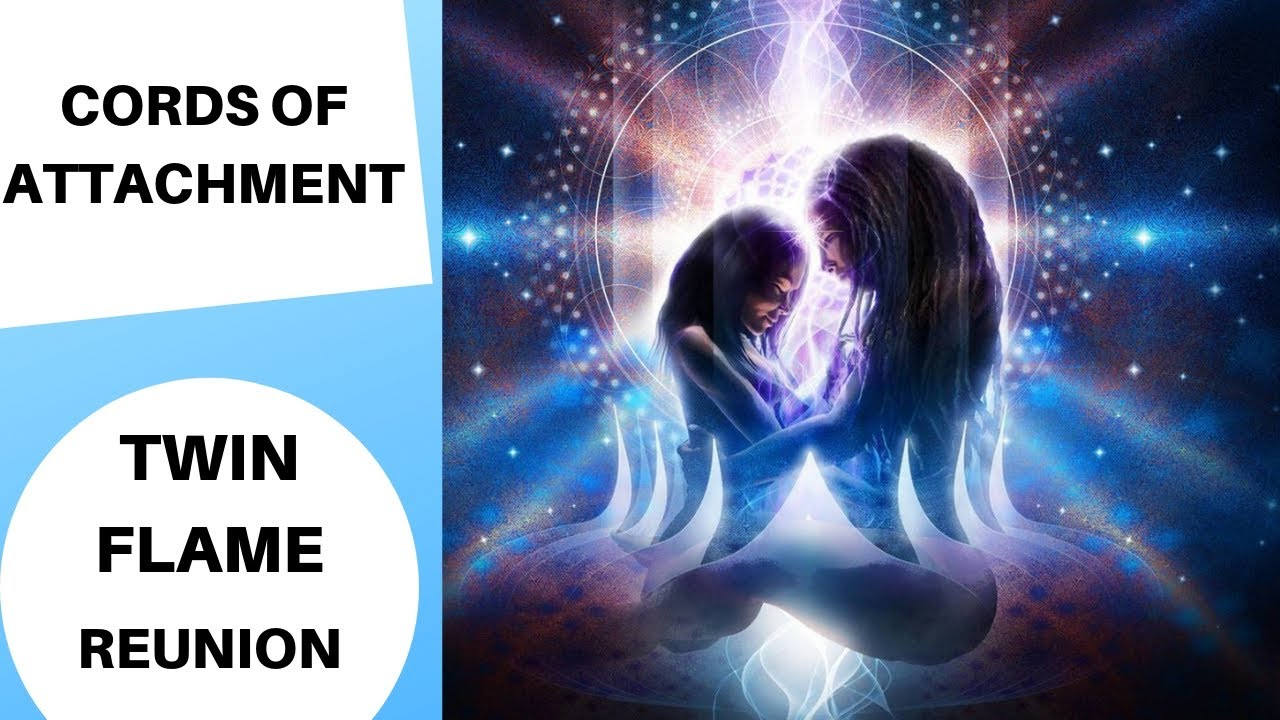 Twin Flames Reunion - CORDS OF ATTACHMENT , ETHERIC CORDS & PAST LIFE  KARMIC CORDS