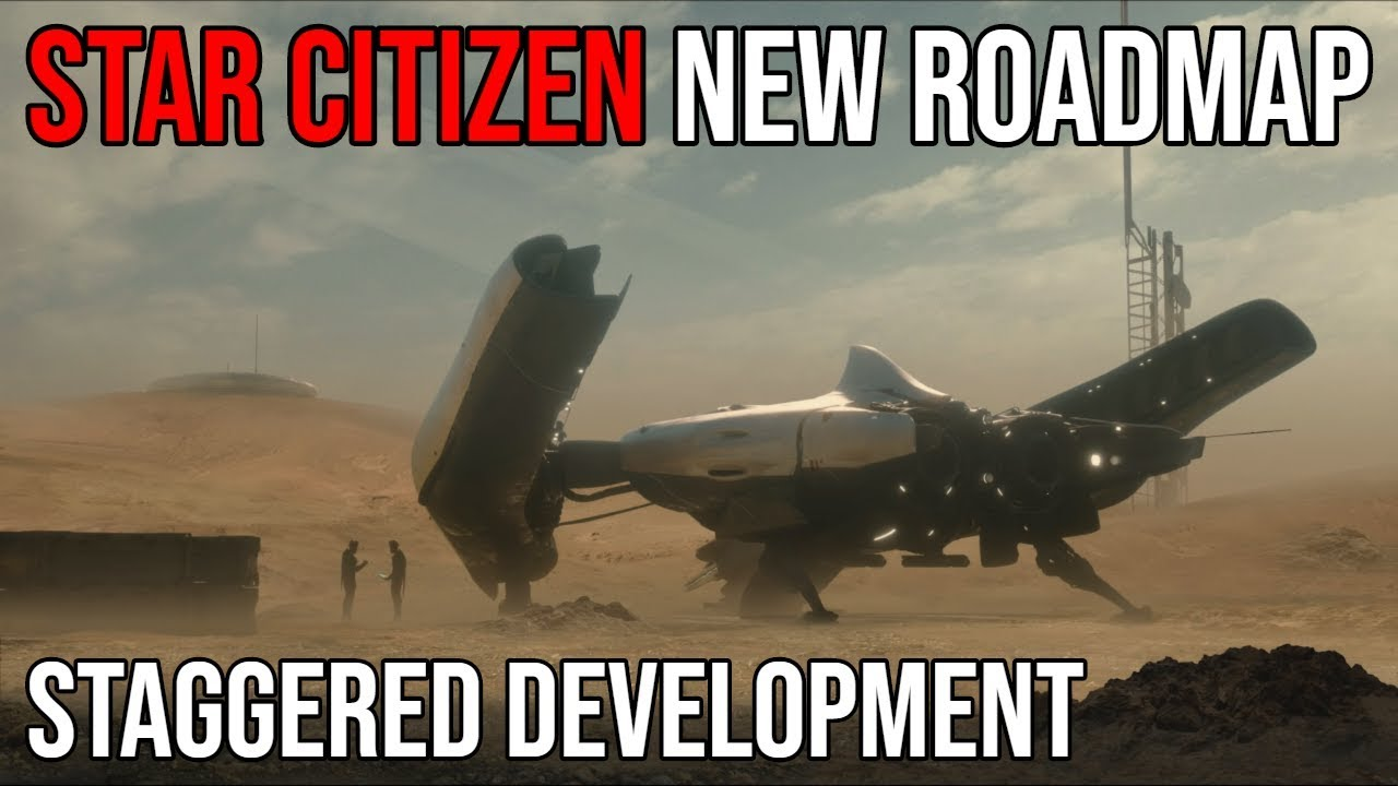 Star Citizen New Roadmap | Staggered Development & What Does