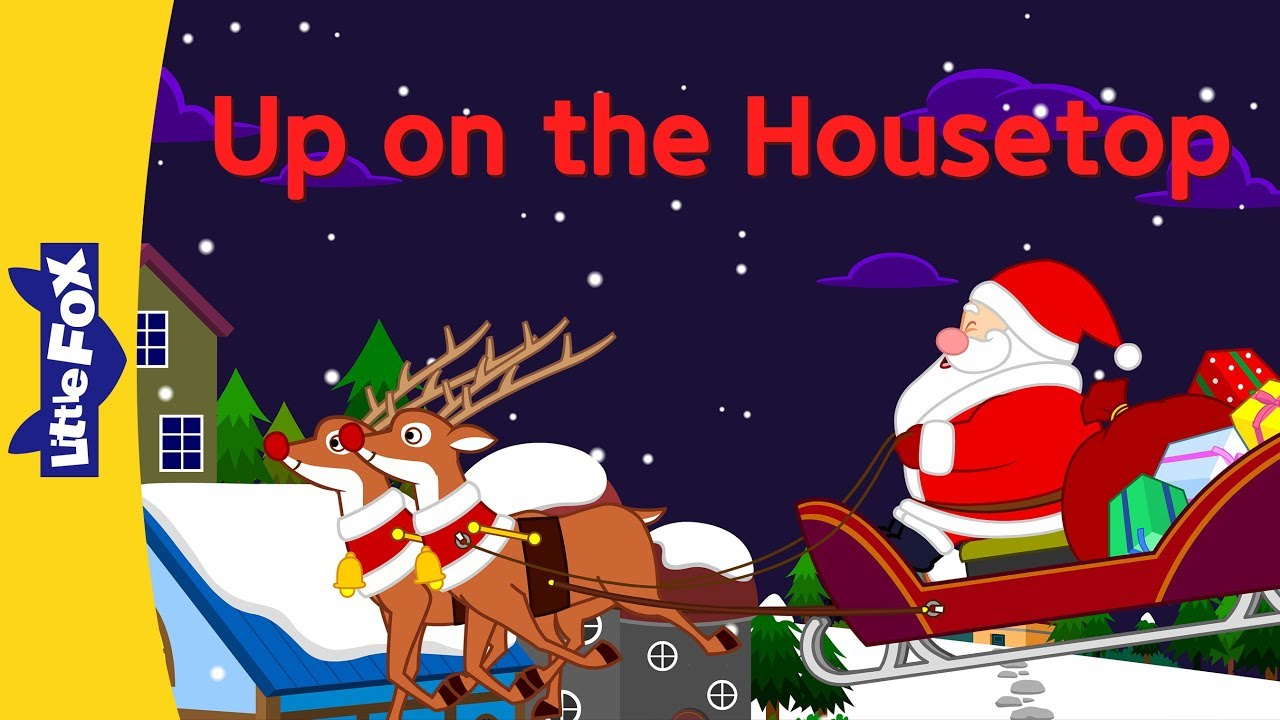 Up on the Housetop | Christmas Songs | Holidays | By Little Fox ...