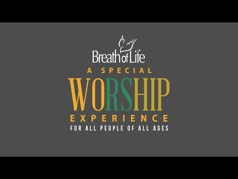 Breath of Life Special Worship Experience