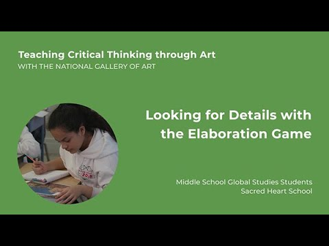 Teaching Critical Thinking through Art, 2.4: Looking for Details with the Elaboration Game
