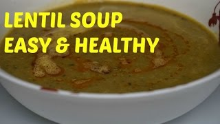 Lentil Soup  (easy, Healthy And Yummy)
