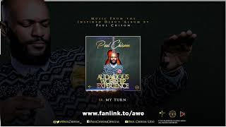 Paul Chisom - My Turn (Audacious Worship Experience)