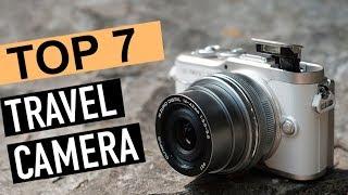 BEST 7: Travel Camera 2019