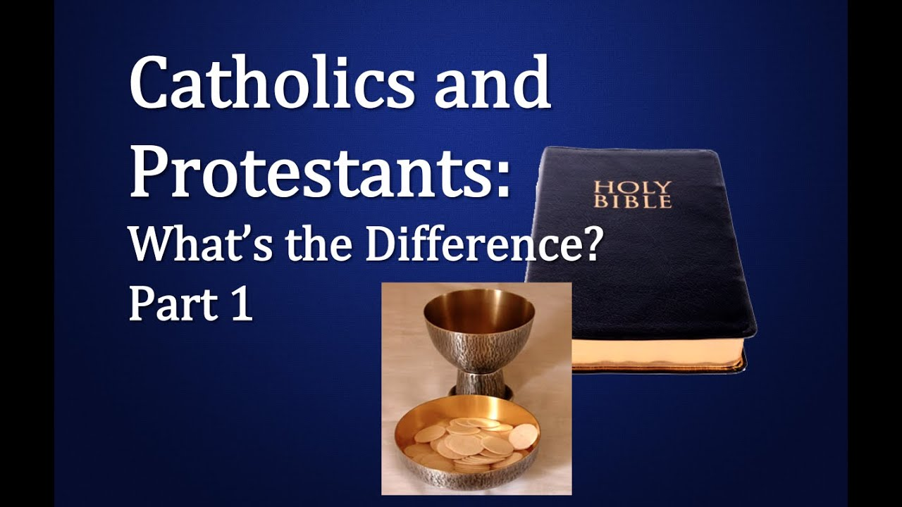 the differences between protestants and catholics Riots between catholics and protestants in birkenhead, near  theological  differences between protestants and roman catholics, including.