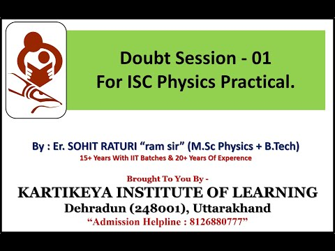 Doubt Session - 01 For ISC Physics Practical Exam. Sohit Raturi (ram Sir)