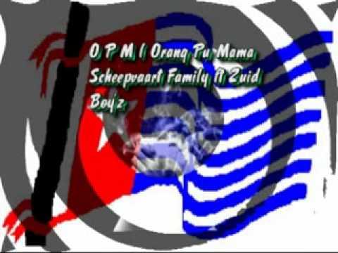 OPM (Orang Pu Mama)  Scheepvaart family ft Zuid Boy'z