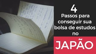 4 passos para conseguir sua bolsa de estudos no Japão!