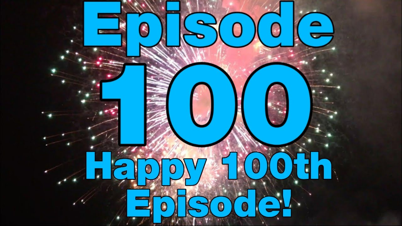 s happy 100th episode - 1280×720