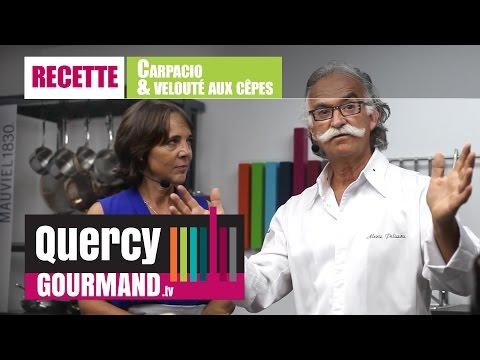 Recette Carpacio & Velouté aux cêpes – quercygourmand.tv