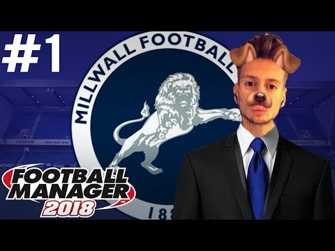 Football Manager 2018 | #1 | Millwall