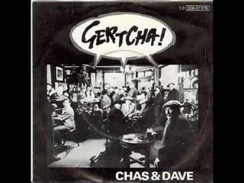 Chas And Dave Gertcha