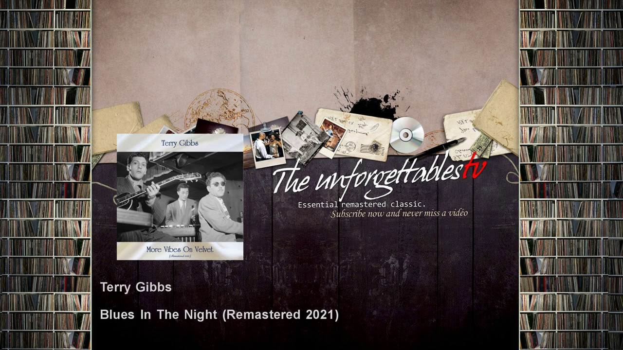 Terry Gibbs - Blues In The Night - Remastered 2021