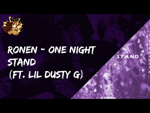 Ronen - One Night Stand (FT. LIL DUSTY G)