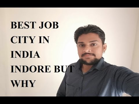 BEST JOB CITY IN INDIA INDORE BUT WHY