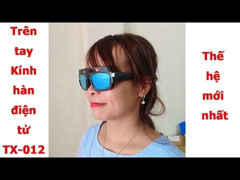 Trên tay kính hàn điện tử TX 012 (K4001) thế hệ mới nhất bán tại lazada