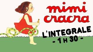 L'INTÉGRALE DE MIMI CRACRA - 1h30 d