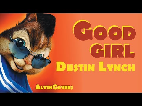 Dustin Lynch - GOOD GIRL - Alvin and the Chipmunks