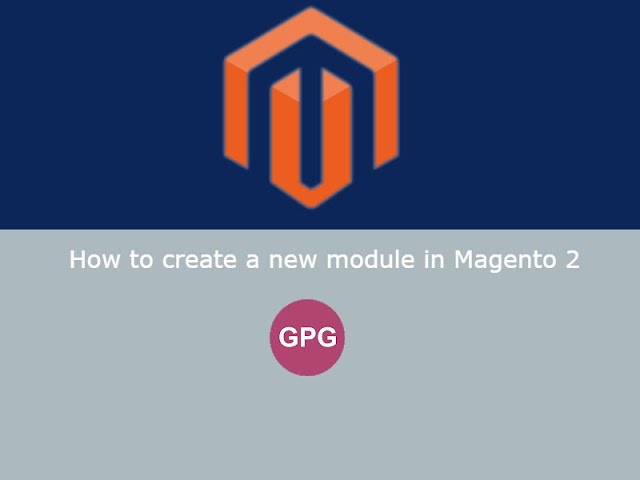 How to create a new module in Magento 2