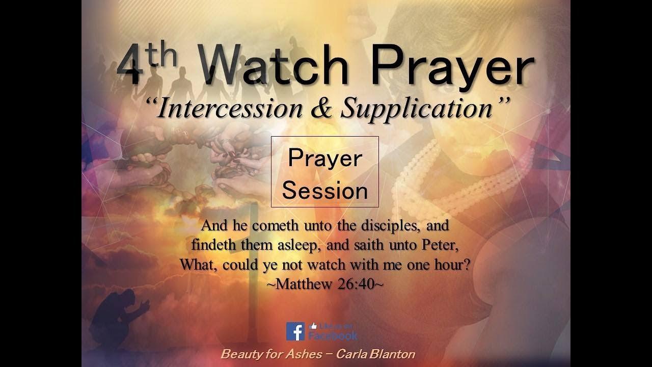 4th Watch Prayer (Elder Carla Blanton) Supplications for Prayer Warriors