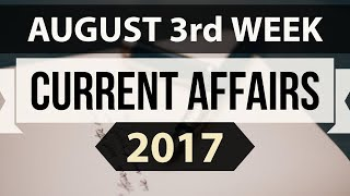 (English) August 2017 3rd week part 2 current affairs - IBPS PO,IAS,Clerk,CLAT,SBI,SSC CGL,UPSC,LDC