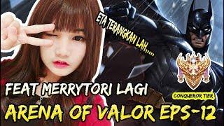 ETA TERANGKANLAH MERRYTORI ! BATMAN FEAT GAJAH BALAP - ARENA OF VALOR #12
