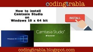How to install Camtasia Studio 8 on Windows 10 x 64 bit