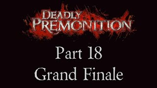 Deadly Premonition - Part 18 - Grand Finale