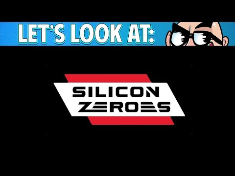 Let's Look At: Silicon Zeroes!