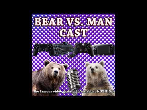 Bear Vs. Man Cast - #48: Something, Something, FFTA?