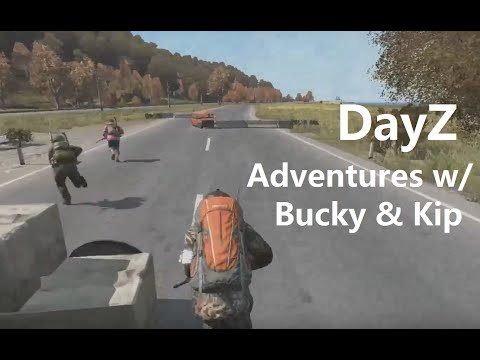 DayZ SA - Adventures with Bucky and Kip - The Triggering