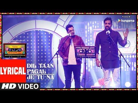 Dil Taan Pagal/Je Tu Na (Lyrical Video) | T-Series Mixtape Punjabi | Akhil Sachdeva  Amber Vashisht