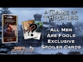 Game of Thrones: Card Game - Exclusive All Men Are Fools Spoilers!