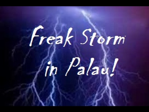 Freak Storm in Palau