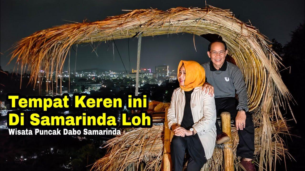 Viral Puncak Dabo Samarinda - YouTube