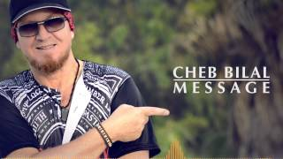 Cheb Bilal  - Message 2015