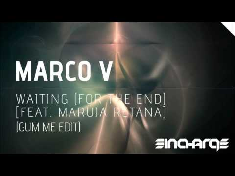 Marco V - Waiting (For The End) (Gum Me Edit) [feat Maruja Retana]